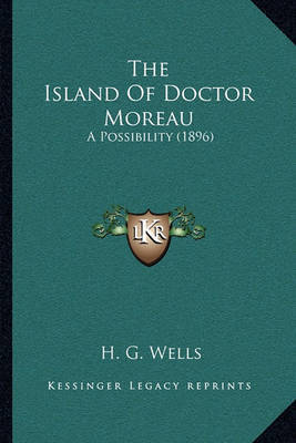 an analysis of the novel the island of doctor moreau The island of dr moreau, by hg wells, is not an ordinary science fiction novel it doesn't deal with aliens or anything from outer space, but.