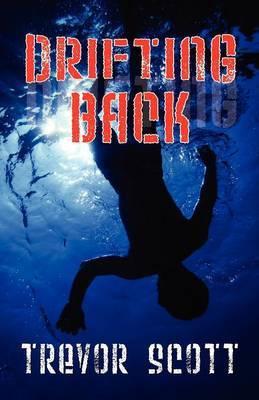 Drifting Back by Trevor Scott