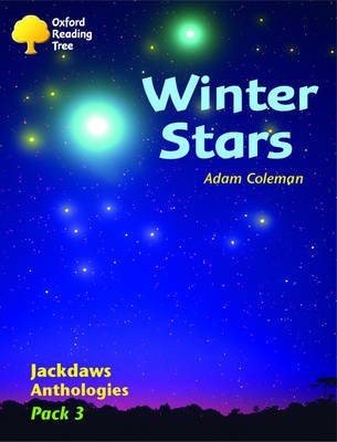 Oxford Reading Tree: Levels 8-11: Jackdaws Anthologies: Winter Stars (Pack 3) by Adam Coleman image