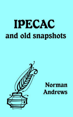 IPECAC and Old Snapshots by Norman Andrews