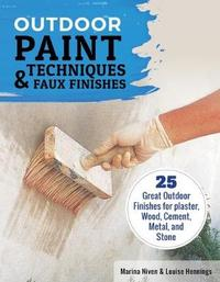 Outdoor Paint Techniques and Faux Finishes by Marina Niven