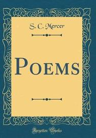 Poems (Classic Reprint) by S C Mercer image