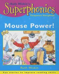 Superphonics: Turquoise Storybook: Mouse Power! by Ruth Miskin image