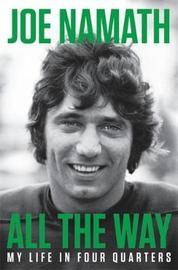 All The Way by Joe Namath