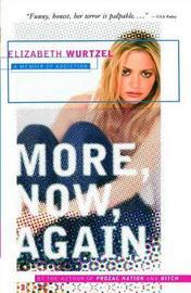More, Now, Again by Elizabeth Wurtzel