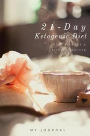21-Day Ketogenic Diet Meal Planner & Fitness Tracker by Jennifer Shatley