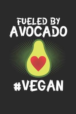 Fueled by Avocado #Vegan by Avocado Publishing