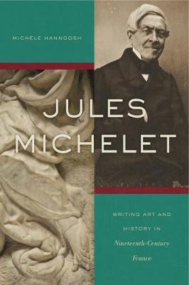 Jules Michelet by Michele Hannoosh