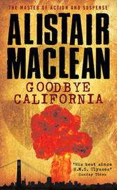 Goodbye California by Alistair MacLean image