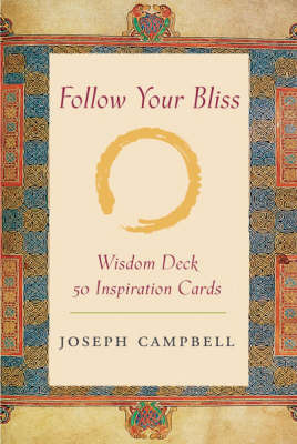 Follow Your Bliss: The Joseph Campbell Wisdom Deck by Joseph Campbell