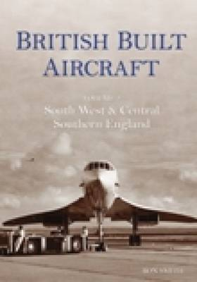 British Built Aircraft Volume 2 by Ron Smith