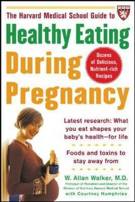 The Harvard Medical School Guide to Healthy Eating During Pregnancy by W.A. Walker image