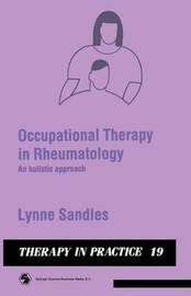 Occupational Therapy in Rheumatology by Lynne Sandles