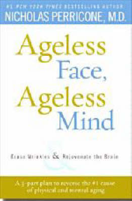 Ageless Face, Timeless Mind by Nicholas Perricone