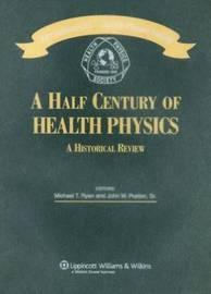 A Half Century of Health Physics by Michael T. Ryan image