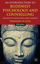An Introduction to Buddhist Psychology and Counselling by Padmasiri De Silva
