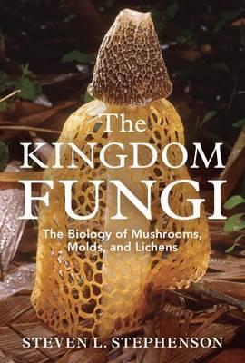 The Kingdom Fungi by Steven L Stephenson image