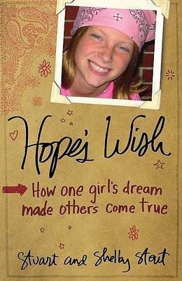 Hope's Wish: How One Girl's Dream Made Others' Come True by Shelby Stout