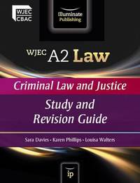 WJEC A2 Law - Criminal Law and Justice by Sara Davies
