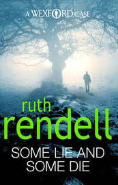 Some Lie And Some Die (Inspector Wexford #8) by Ruth Rendell image