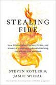Stealing Fire by Steven Kotler