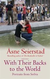 With Their Backs To The World by Asne Seierstad image