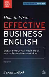 How to Write Effective Business English by Fiona Talbot