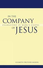 In the Company of Jesus by Elizabeth Struthers Malbon