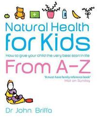 Natural Health for Kids by John Briffa image