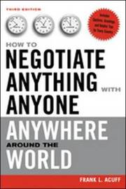 How to Negotiate Anything with Anyone Anywhere Around the World by Frank L Acuff image