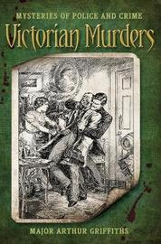 Victorian Murders by Arthur Griffiths image