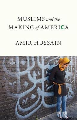 Muslims and the Making of America by Amir Hussain image