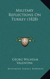 Military Reflections on Turkey (1828) by Georg Wilhelm Valentini