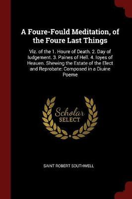 A Foure-Fould Meditation, of the Foure Last Things by Saint Robert Southwell image