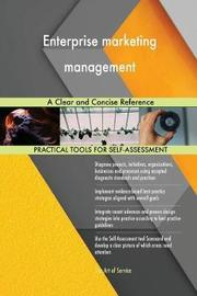 Enterprise Marketing Management a Clear and Concise Reference by Gerardus Blokdyk