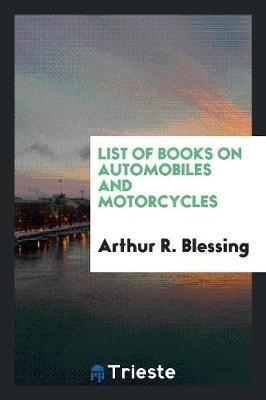 List of Books on Automobiles and Motorcycles by Arthur R Blessing image
