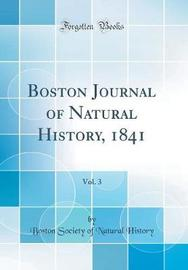 Boston Journal of Natural History, 1841, Vol. 3 (Classic Reprint) by Boston Society of Natural History image