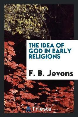 The Idea of God in Early Religions by F.B. Jevons image