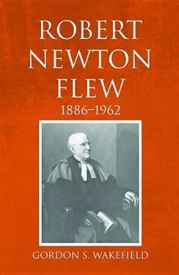 Robert Newton Flew, 1886-1962 by Gordon S. Wakefield