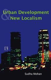 Urban Development and New Localism by Sudha Mohan image