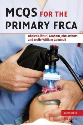 MCQs for the Primary FRCA by Khaled Elfituri