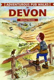 Adventurous Pub Walks in Devon by Michael Bennie image