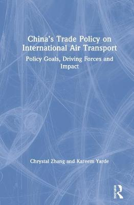 China's Trade Policy on International Air Transport by Chrystal B. Zhang