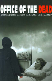Office of the Dead by Brother/Doctor Bernard Seif, SMC, EdD, IABMCP image