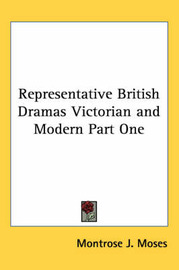 Representative British Dramas Victorian and Modern Part One image