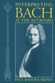 Interpreting Bach at the Keyboard by Paul Badura-Skoda image