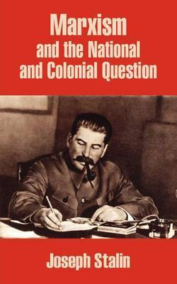Marxism and the National and Colonial Question by Joseph Stalin image