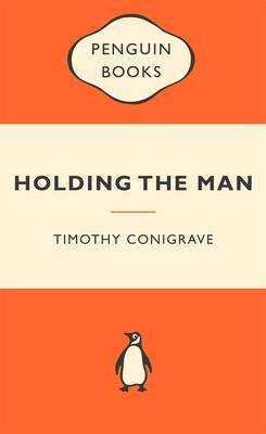 Holding The Man (Popular Penguins) by Timothy Conigrave