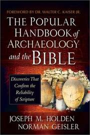 The Popular Handbook of Archaeology and the Bible by Norman Geisler