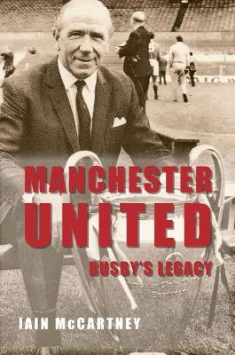 Manchester United Busby's Legacy by Iain McCartney image